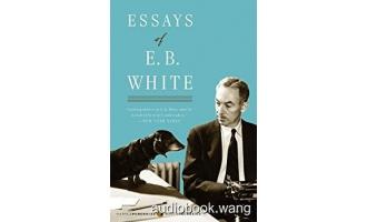 Essays of E. B. White Unabridged (mp3+mobi+epub) 12hrs