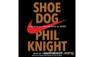 鞋狗Shoe Dog: A Memoir by the Creator of Nike Unabridged (mp3+mobi+epub) 13hrs