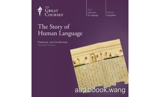 The Story of Human Language Unabridged (mp3) 18hrs