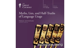 Myths, Lies, and Half-Truths of Language Usage Unabridged (mp3) 12hrs