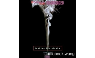 寻找阿拉斯加Looking for Alaska Unabridged (mp3) 7hrs