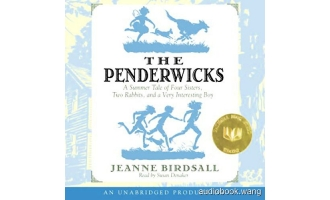 The Penderwicks:A Summer Tale of Four Sisters, Two Rabbits, and a Very Interesting Boy Unabridged (mp3音频+mobi+epub+pdf+txt+docx) 6hrs