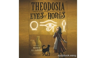 Theodosia and the Eyes of Horus Unabridged (mp3音频+mobi+epub+pdf+txt+docx) 9hrs
