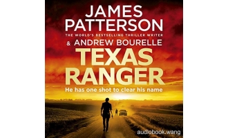 Texas Ranger – James Patterson Unabridged (mp3/m4b音频) 202.1 MBs
