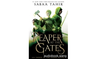 A Reaper at the Gates (An Ember in the Ashes #3) – Sabaa Tahir Unabridged (mp3/m4b音频) 422.06 MBs