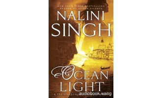 Ocean Light (Psy-Changeling Trinity #2) – Nalini Singh Unabridged (mp3/m4b音频) 353.57 MBs