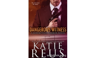 Dangerous Witness (Redemption Harbor, Book 3) – Katie Reus Unabridged (mp3/m4b音频) 225.82 MBs