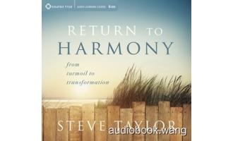 Return to Harmony: From Turmoil to Transformation – Steve Taylor Unabridged (mp3/m4b音频) 181.5 MBs