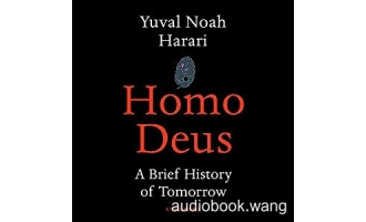 未来简史Homo Deus: A Brief History of Tomorrow – Yuval Noah Harari Unabridged (mp3/m4b音频+epub) 405.94 MBs