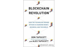 区块链革命Blockchain Revolution: How the Technology Behind Bitcoin Is Changing Money, Business, and the World  –  Don Tapscott, Alex Tapscott Unabridged (mp3/m4b音频+mobi) 383.94 MBs