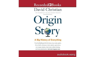 大历史Origin Story: A Big History of Everything – David Christian Unabridged (mp3/m4b音频+epub) 340.3 MBs