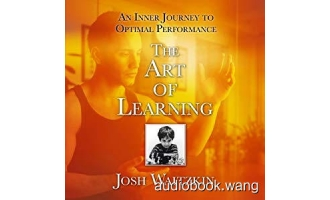 学习之道The Art of Learning: An Inner Journey to Optimal Performance – Josh Waitzkin Unabridged (mp3/m4b音频+epub) 219 MBs