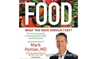 Food: What the Heck Should I Eat? – Mark Hyman Unabridged (mp3/m4b音频+epub) 144.47 MBs