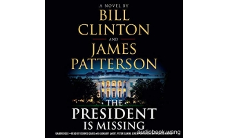 The President Is Missing  –  Bill Clinton, James Patterson Unabridged (mp3/m4b音频+mobi) 355.72 MBs
