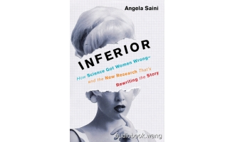 Inferior: How Science Got Women Wrong—and the New Research That's Rewriting the Story – Angela Saini Unabridged (mp3/m4b音频+epub) 192.54 MBs