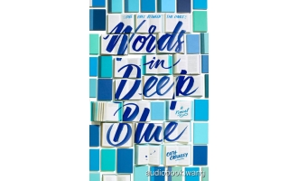 深蓝告别Words in Deep Blue – Cath Crowley Unabridged (mp3/m4b音频+mobi+epub) 186.69 MBs