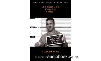 Assholes Finish First – Tucker Max Unabridged (mp3/m4b音频+mobi) 351.24 MBs