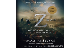 World War Z: An Oral History of the Zombie War – Max Brooks (mp3/m4b音频+epub) 340.03 MBs