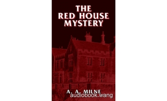 The Red House Mystery (1922) – A. A. Milne Unabridged (mp3/m4b音频+epub) 137.14 MBs