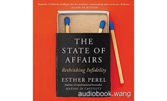 The State of Affairs: Rethinking Infidelity – Esther Perel Unabridged (mp3/m4b音频+epub) 331.68 MBs