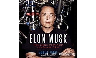 硅谷钢铁侠Elon Musk Tesla, SpaceX, and the Quest for a Fantastic Future Unabridged (mp3/m4b音频+epub) 184.91 MBs