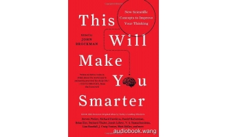 This Will Make You Smarter – John Brockman Unabridged (mp3/m4b音频) 208.55 MBs